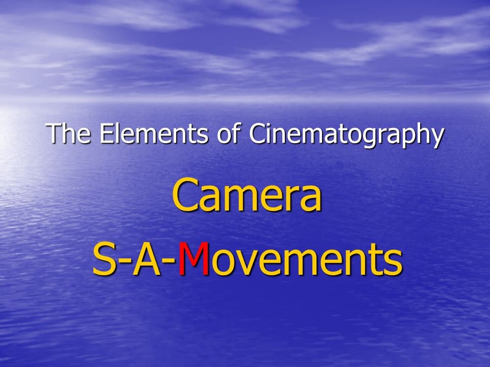 The Elements of Cinematography