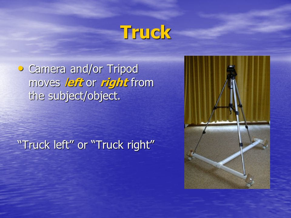 Truck Camera and/or Tripod moves left or right from the subject/object.