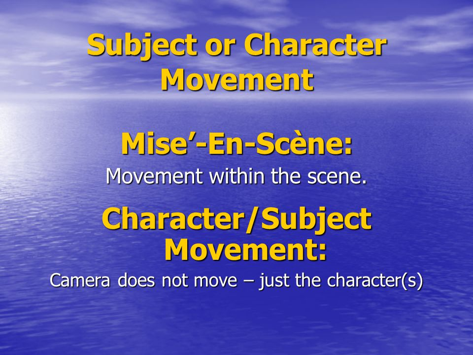 Subject or Character Movement
