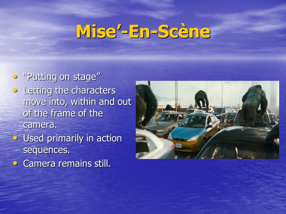 Mise'-En-Scène Putting on stage
