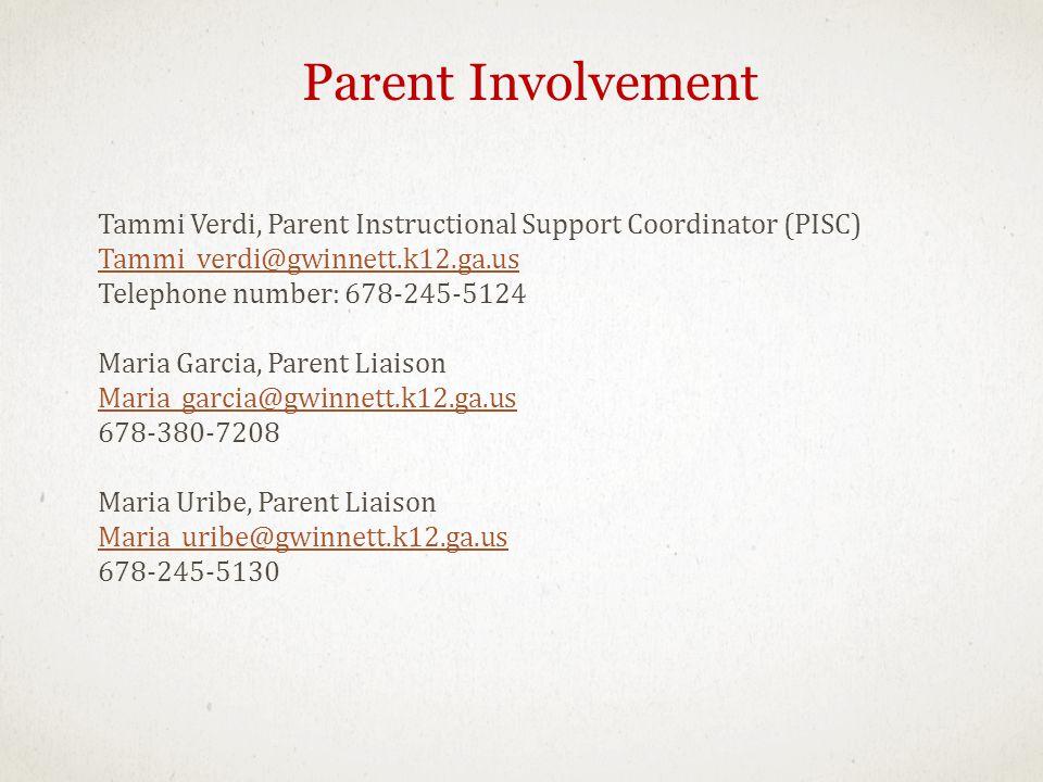 Parent Involvement Tammi Verdi, Parent Instructional Support Coordinator (PISC) Tammi_verdi@gwinnett.k12.ga.us.