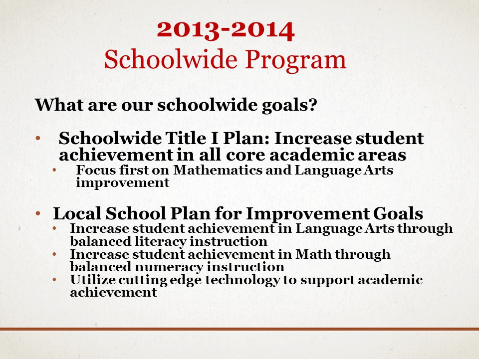 2013-2014 Schoolwide Program What are our schoolwide goals
