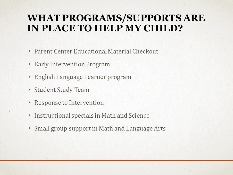 What programs/supports are in place to help my child
