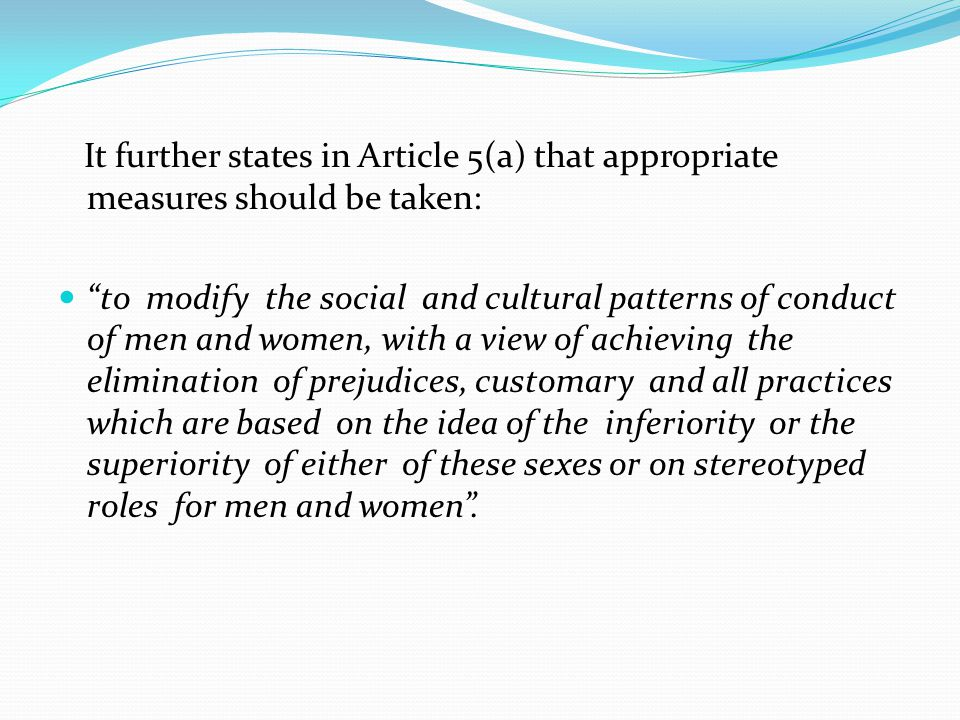 It further states in Article 5(a) that appropriate measures should be taken: