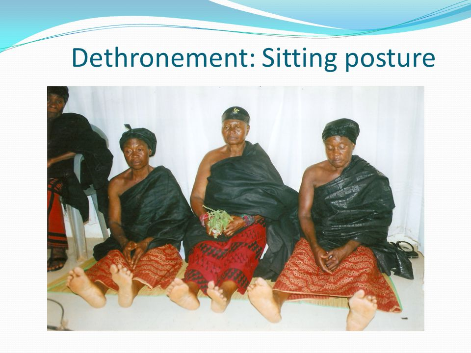 Dethronement: Sitting posture