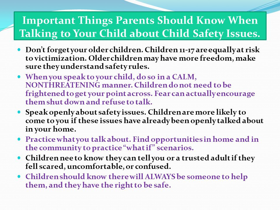 Important Things Parents Should Know When Talking to Your Child about Child Safety Issues.
