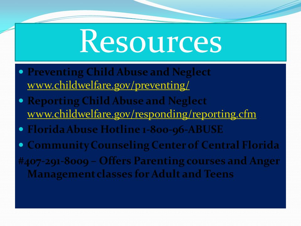 Resources Preventing Child Abuse and Neglect www.childwelfare.gov/preventing/