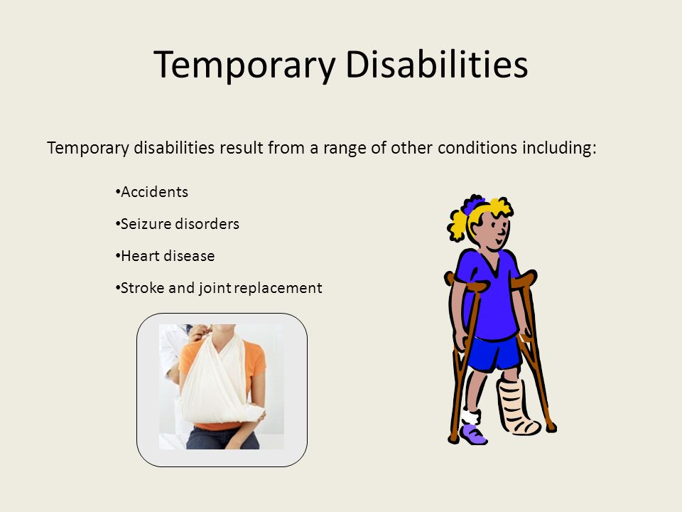 Temporary Disabilities