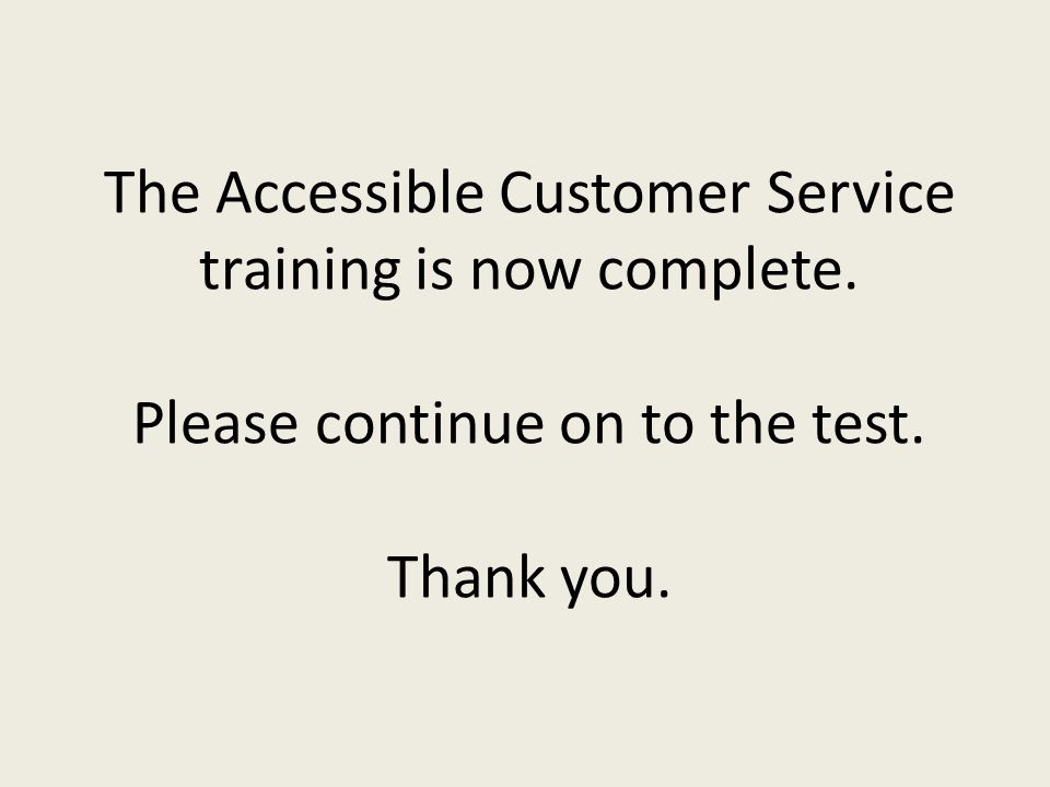 The Accessible Customer Service training is now complete