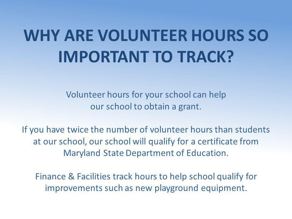 WHY ARE VOLUNTEER HOURS SO IMPORTANT TO TRACK