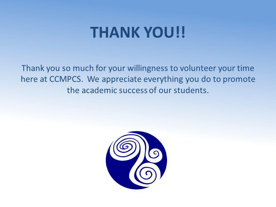 THANK YOU!. Thank you so much for your willingness to volunteer your time here at CCMPCS.