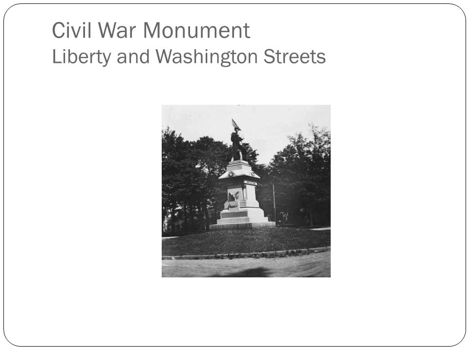 Civil War Monument Liberty and Washington Streets