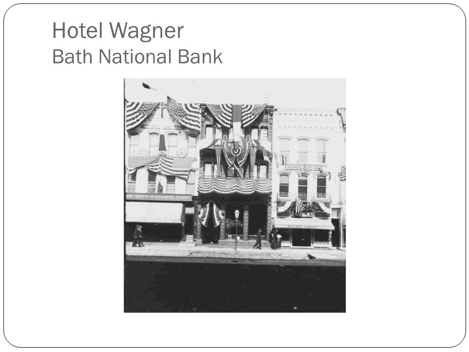 Hotel Wagner Bath National Bank
