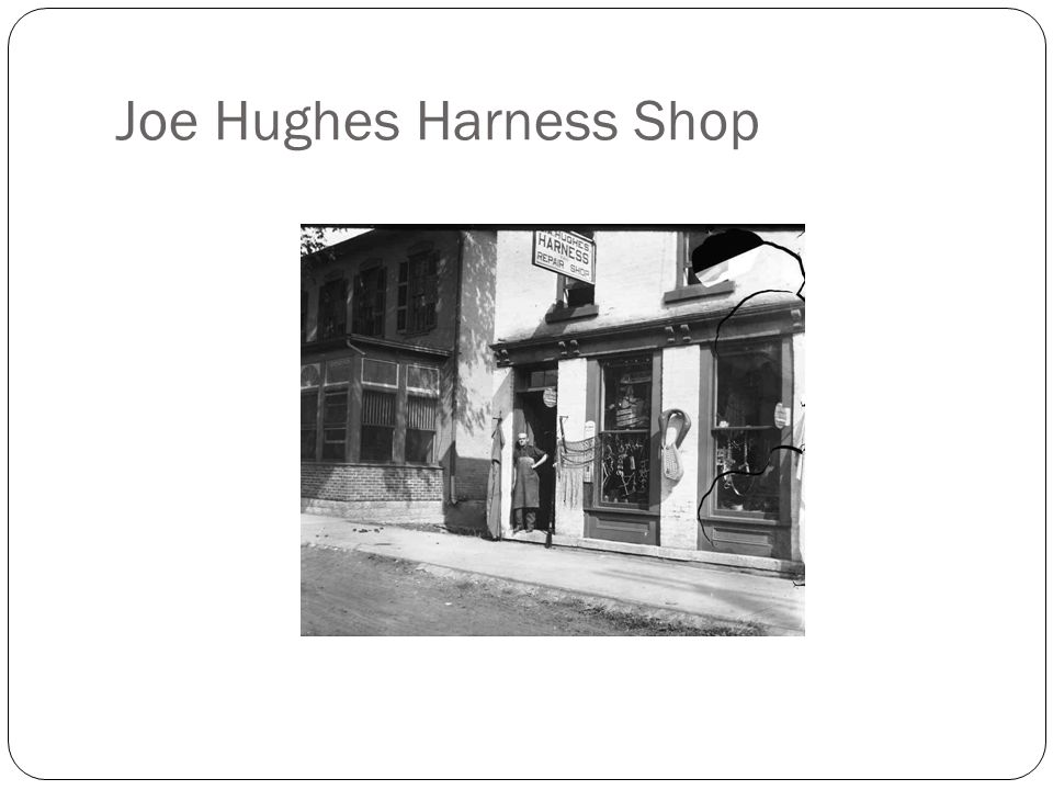 Joe Hughes Harness Shop