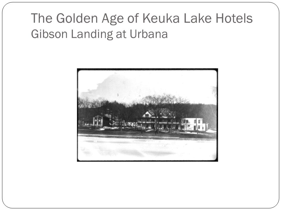 The Golden Age of Keuka Lake Hotels Gibson Landing at Urbana