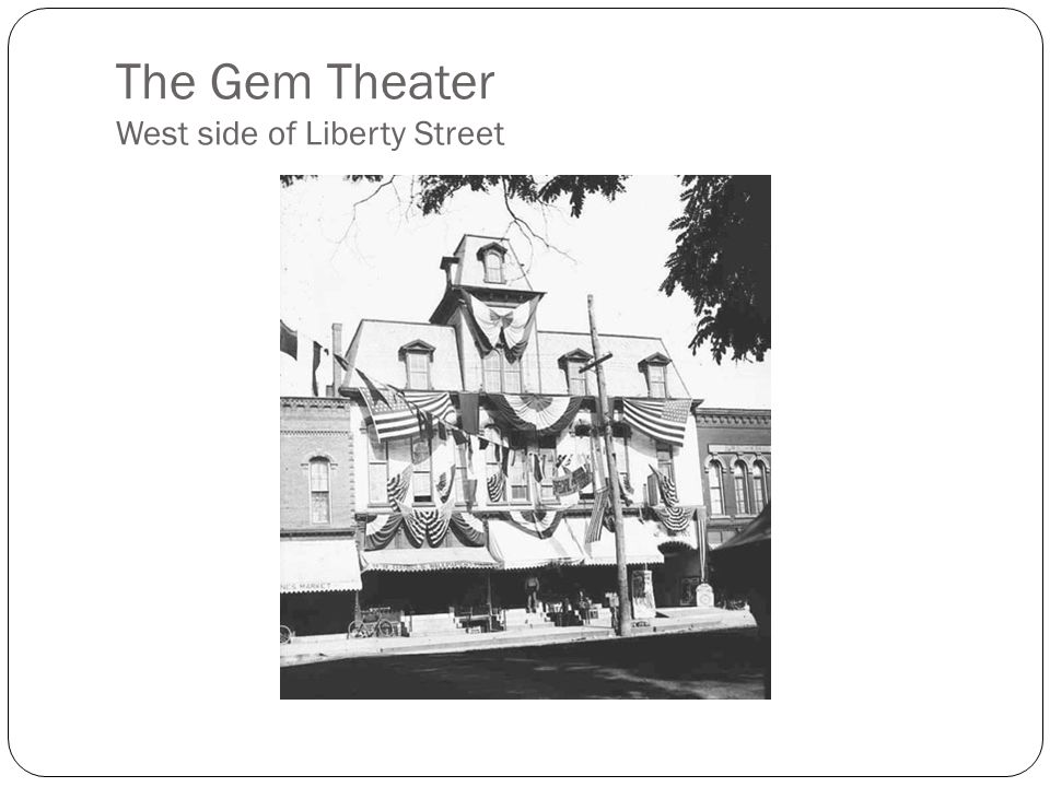 The Gem Theater West side of Liberty Street