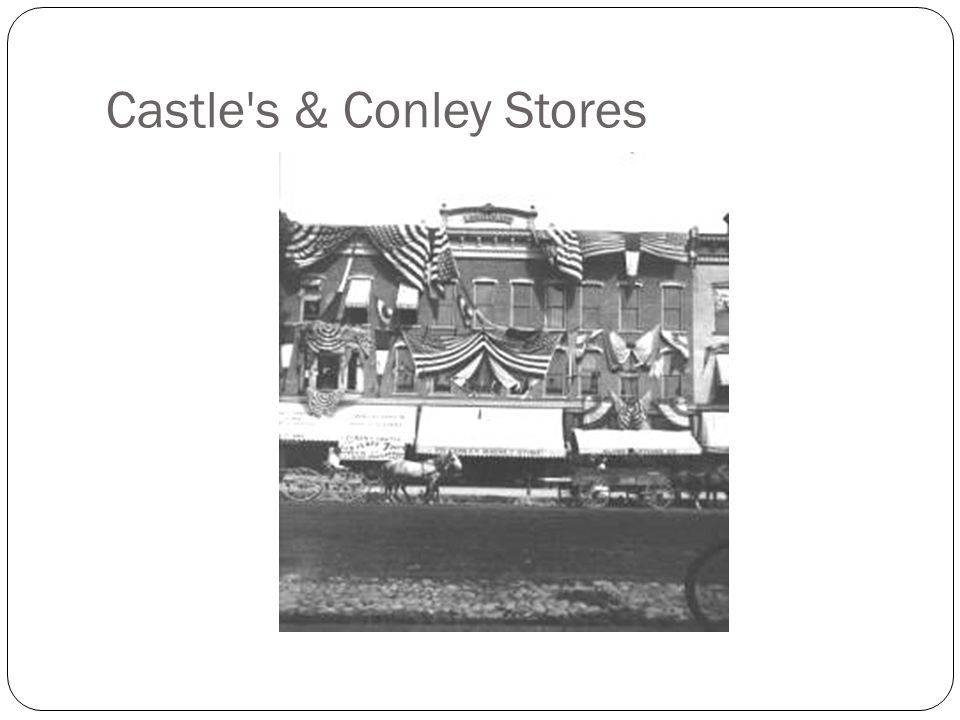 Castle s & Conley Stores