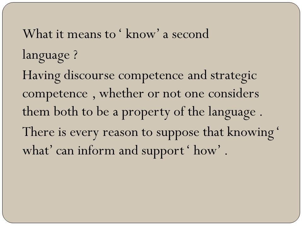 What it means to ' know' a second language