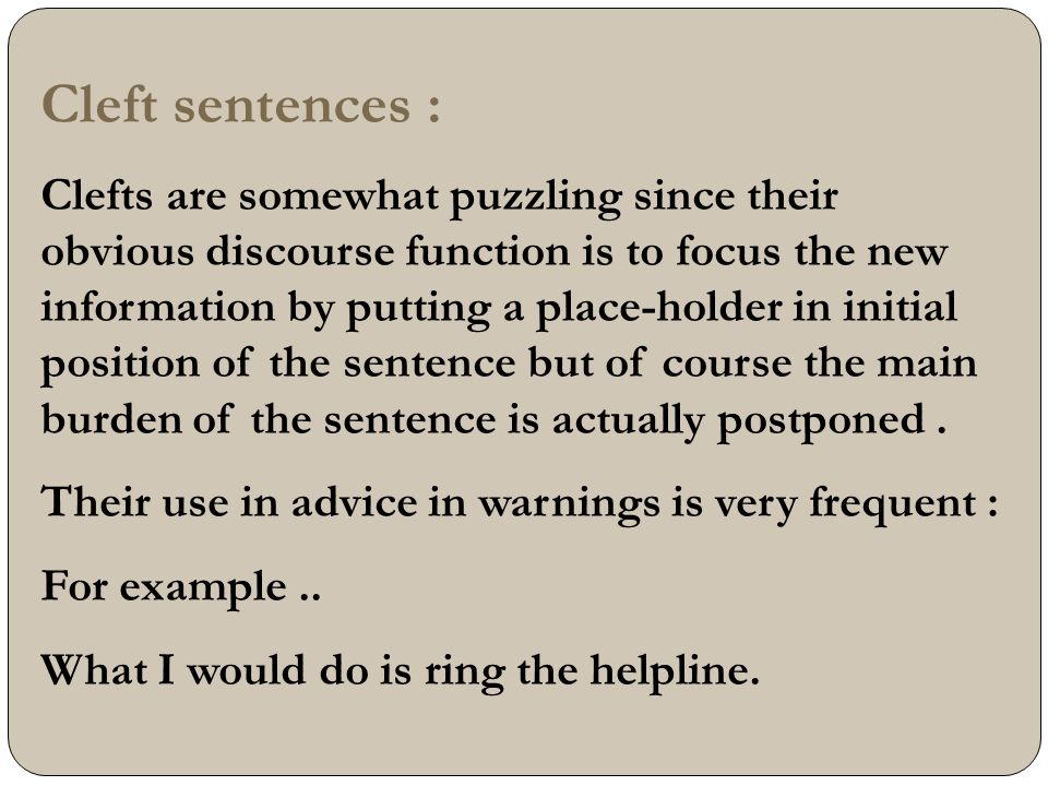 Cleft sentences :