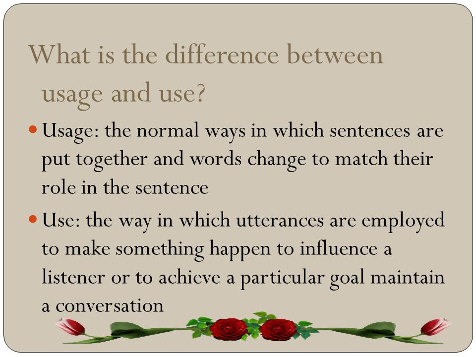 What is the difference between usage and use