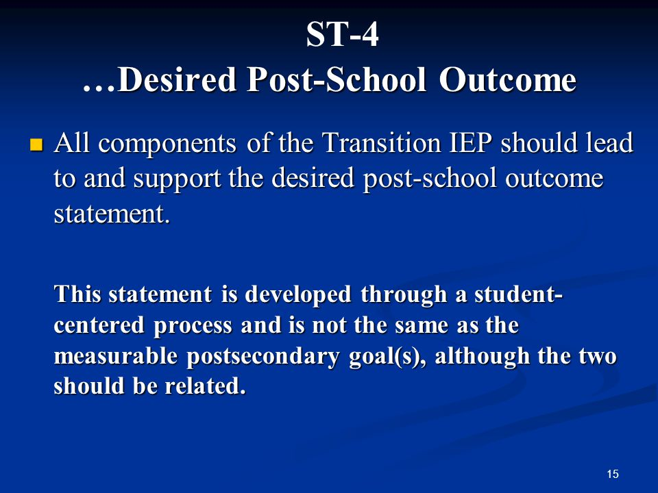 ST-4 …Desired Post-School Outcome