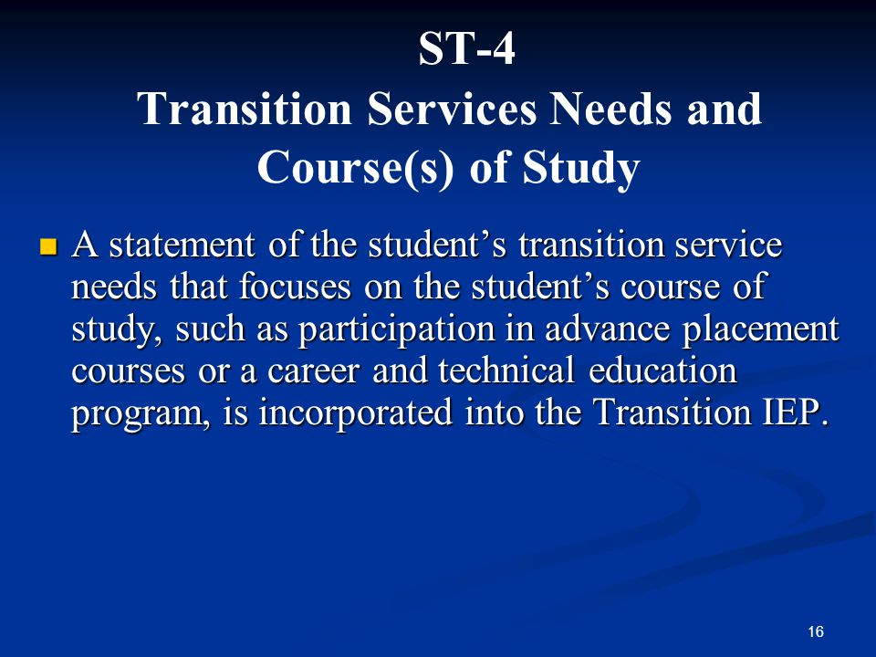 ST-4 Transition Services Needs and Course(s) of Study