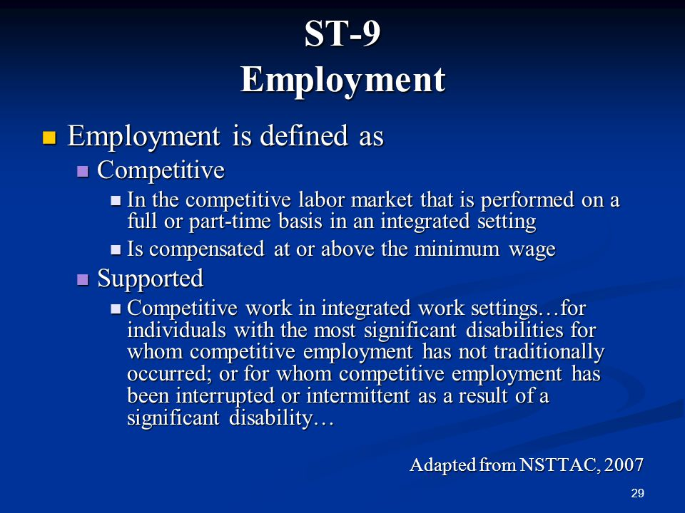 ST-9 Employment Employment is defined as Competitive Supported