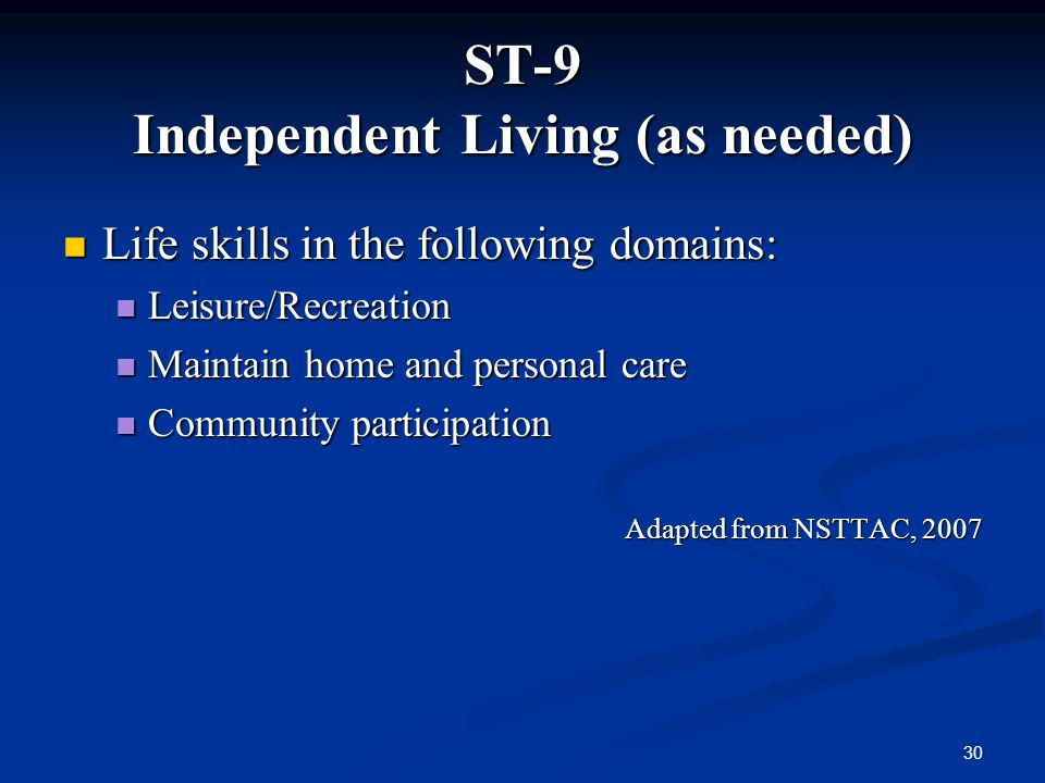 ST-9 Independent Living (as needed)