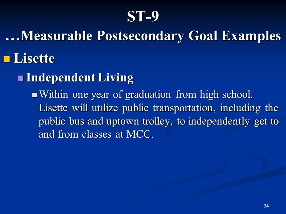 ST-9 …Measurable Postsecondary Goal Examples