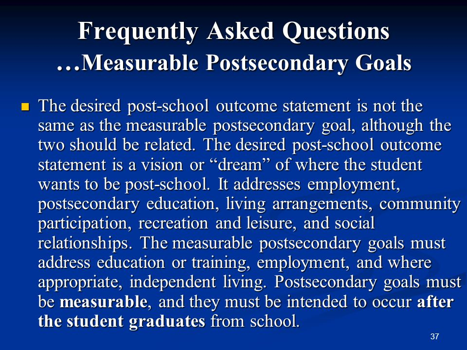 Frequently Asked Questions …Measurable Postsecondary Goals