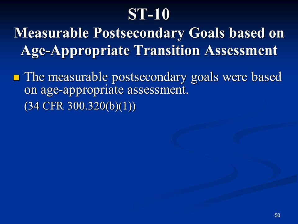 ST-10 Measurable Postsecondary Goals based on Age-Appropriate Transition Assessment