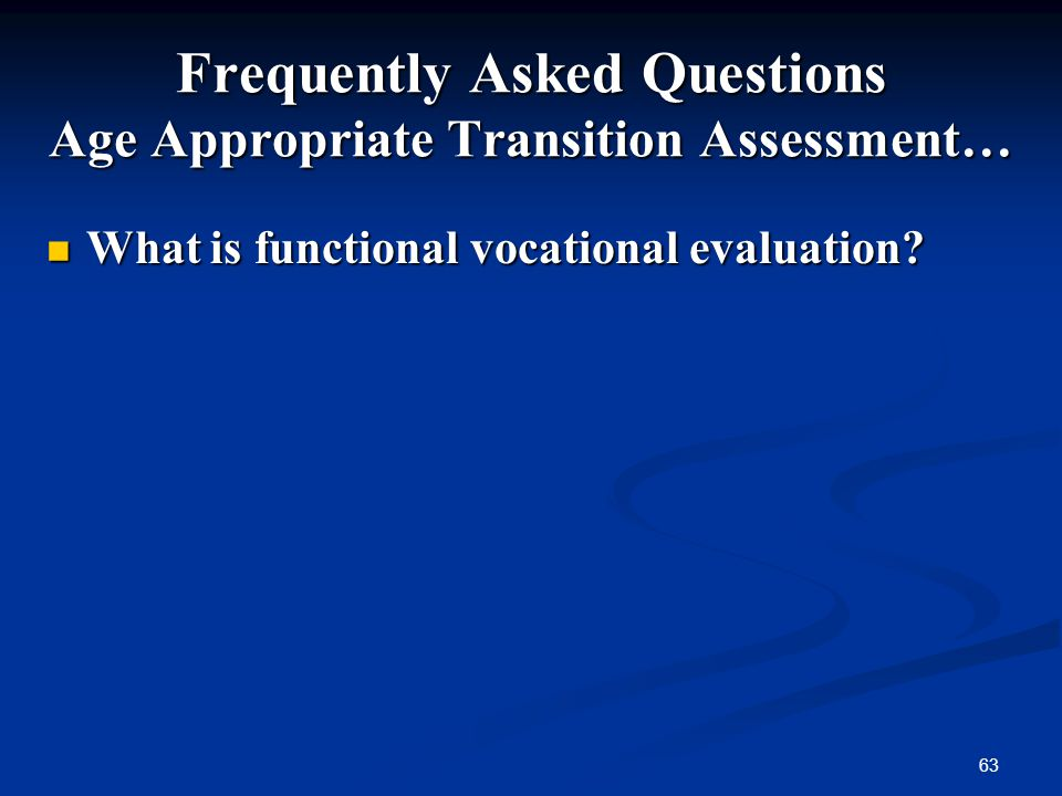Frequently Asked Questions Age Appropriate Transition Assessment…