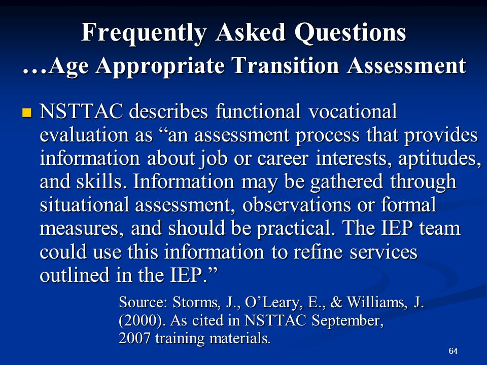 Frequently Asked Questions …Age Appropriate Transition Assessment