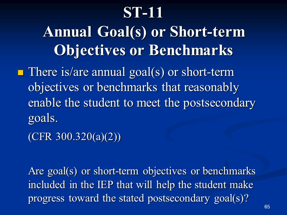 ST-11 Annual Goal(s) or Short-term Objectives or Benchmarks