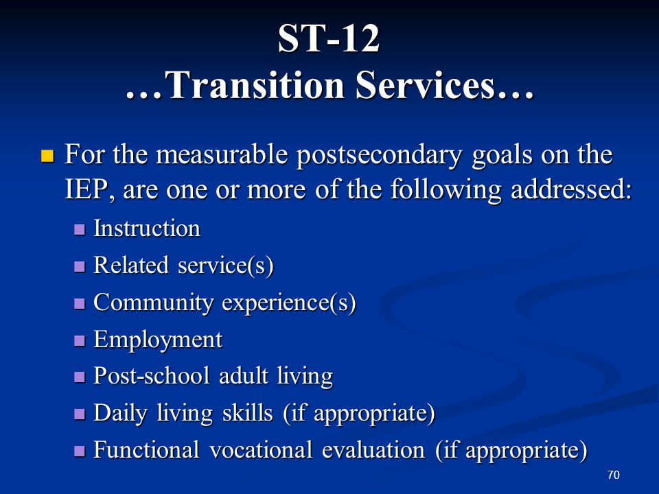 ST-12 …Transition Services…