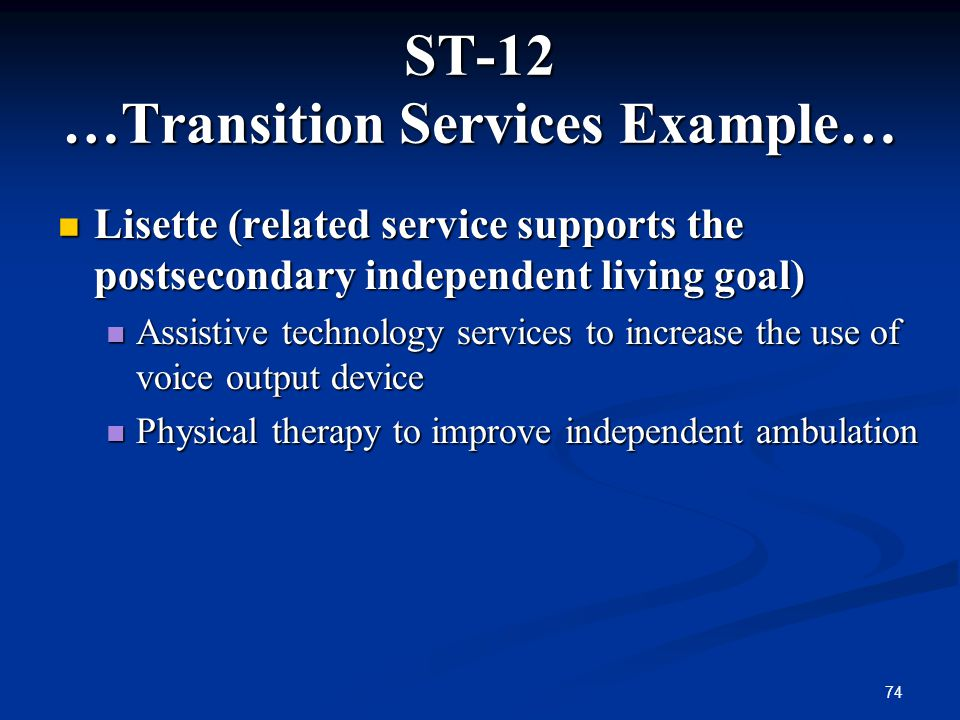 ST-12 …Transition Services Example…