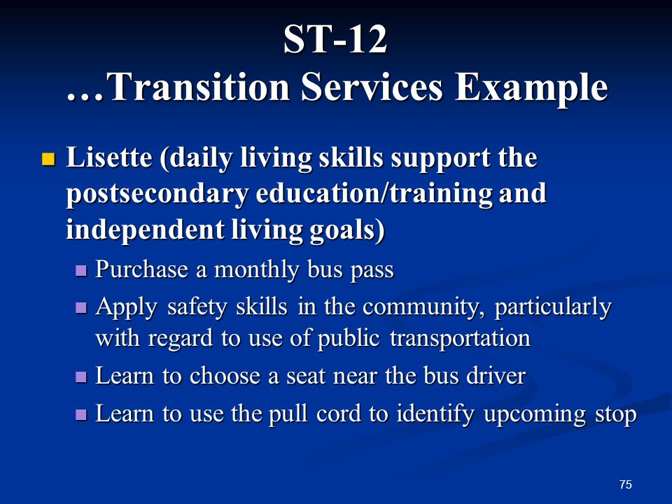 ST-12 …Transition Services Example