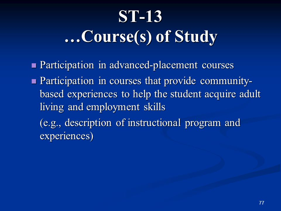 ST-13 …Course(s) of Study