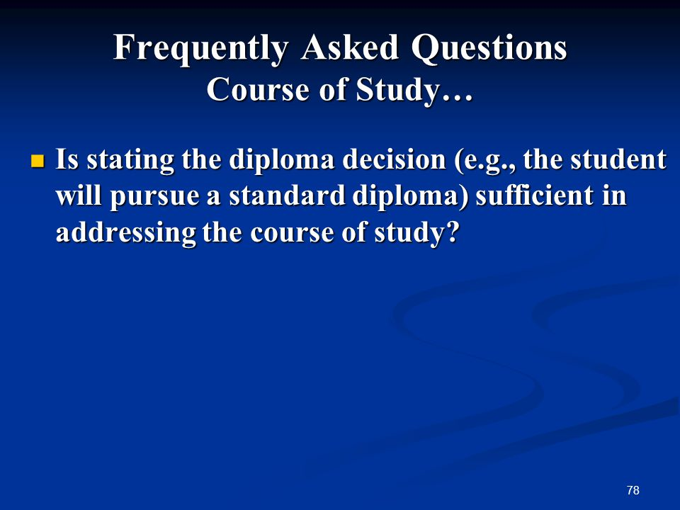 Frequently Asked Questions Course of Study…