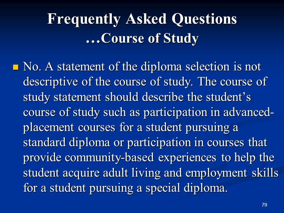 Frequently Asked Questions …Course of Study