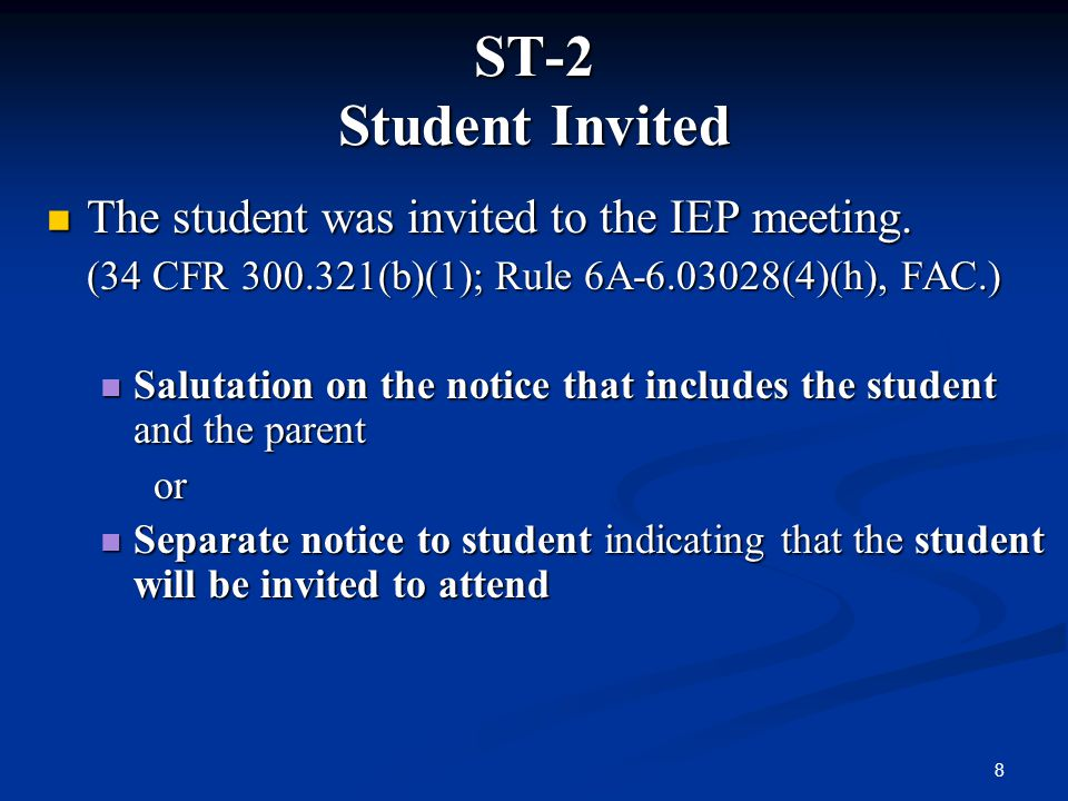 ST-2 Student Invited The student was invited to the IEP meeting.