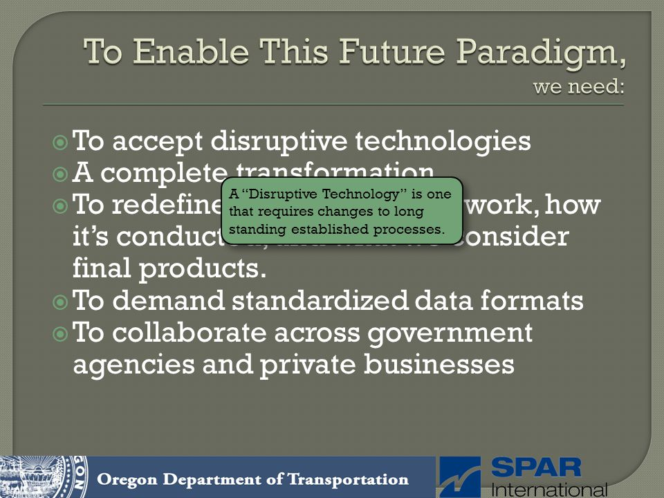 To Enable This Future Paradigm, we need: