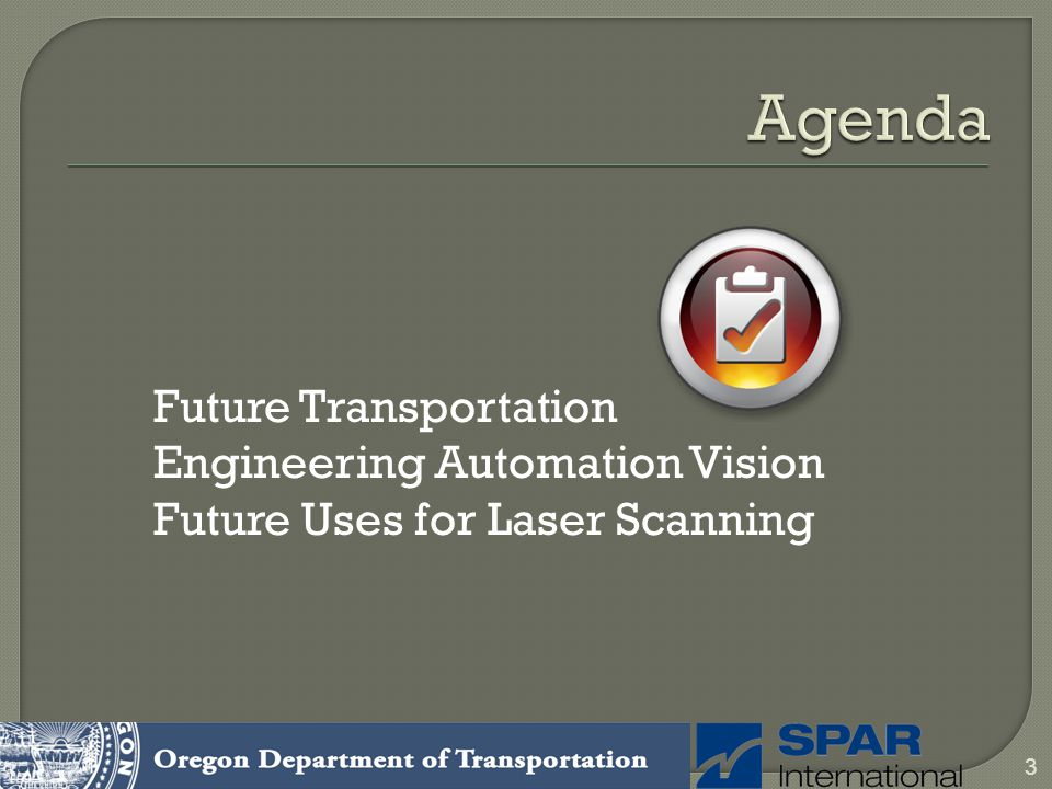Agenda Future Transportation Engineering Automation Vision Future Uses for Laser Scanning
