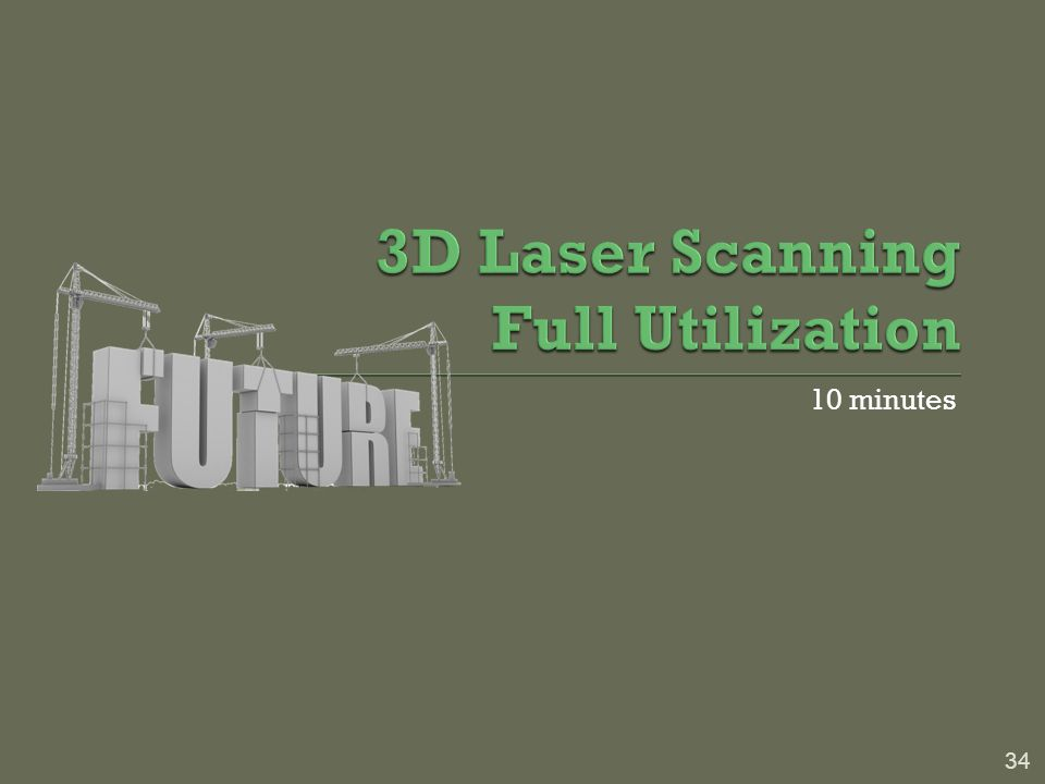 3D Laser Scanning Full Utilization