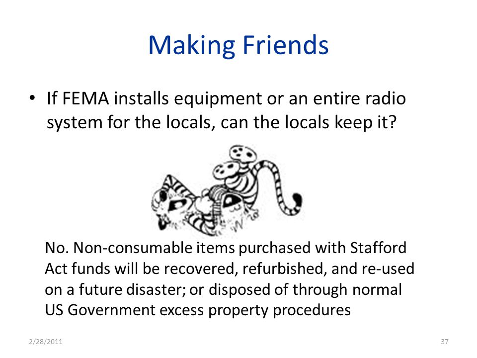 Making Friends If FEMA installs equipment or an entire radio system for the locals, can the locals keep it