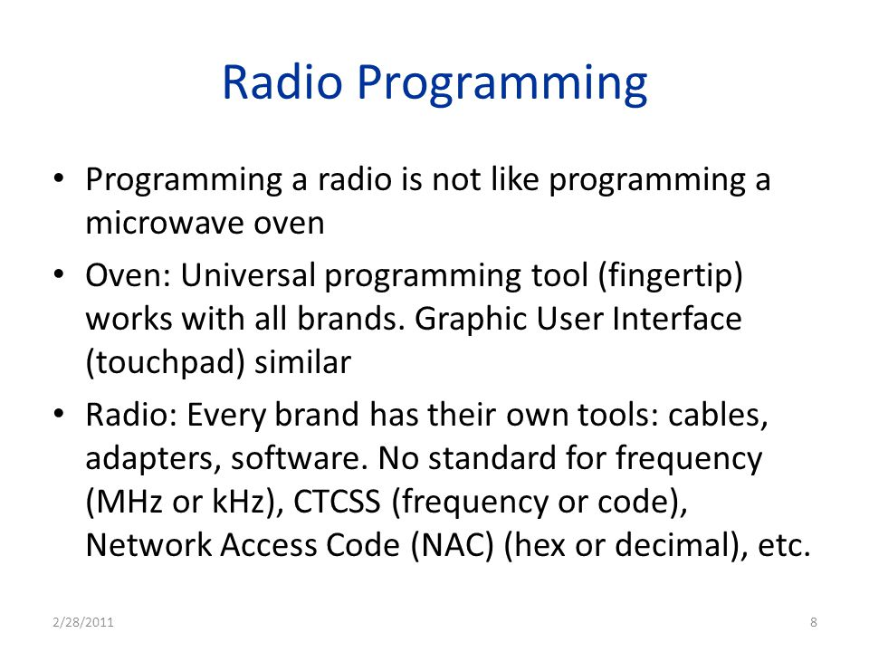 Radio Programming Programming a radio is not like programming a microwave oven.