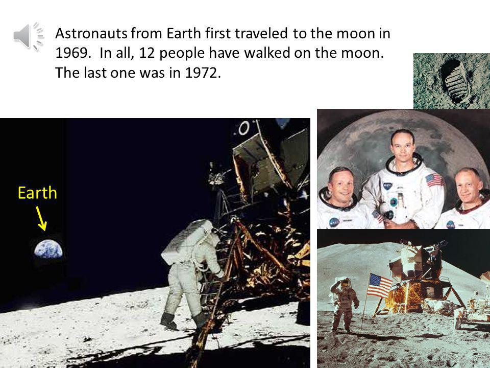 Astronauts from Earth first traveled to the moon in 1969