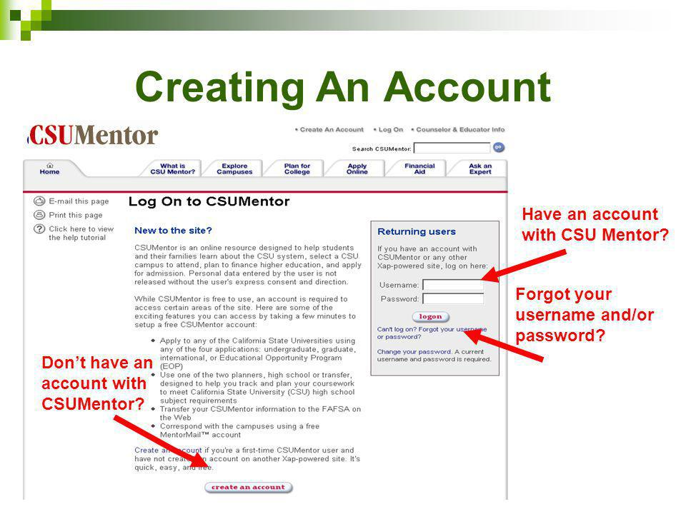 Creating An Account Have an account with CSU Mentor