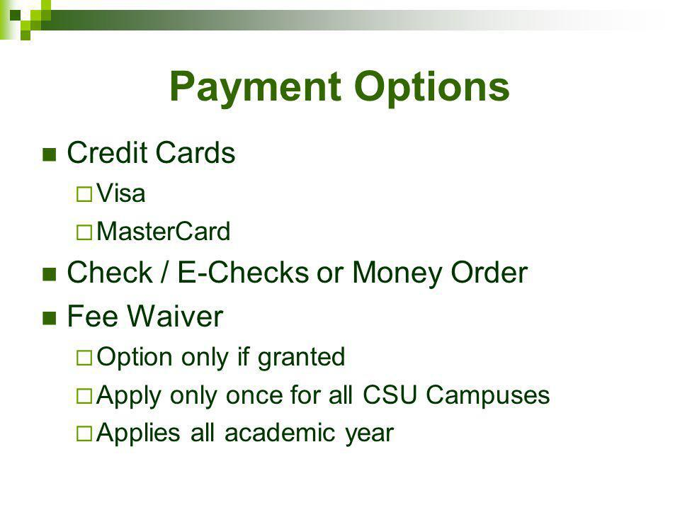 Payment Options Credit Cards Check / E-Checks or Money Order