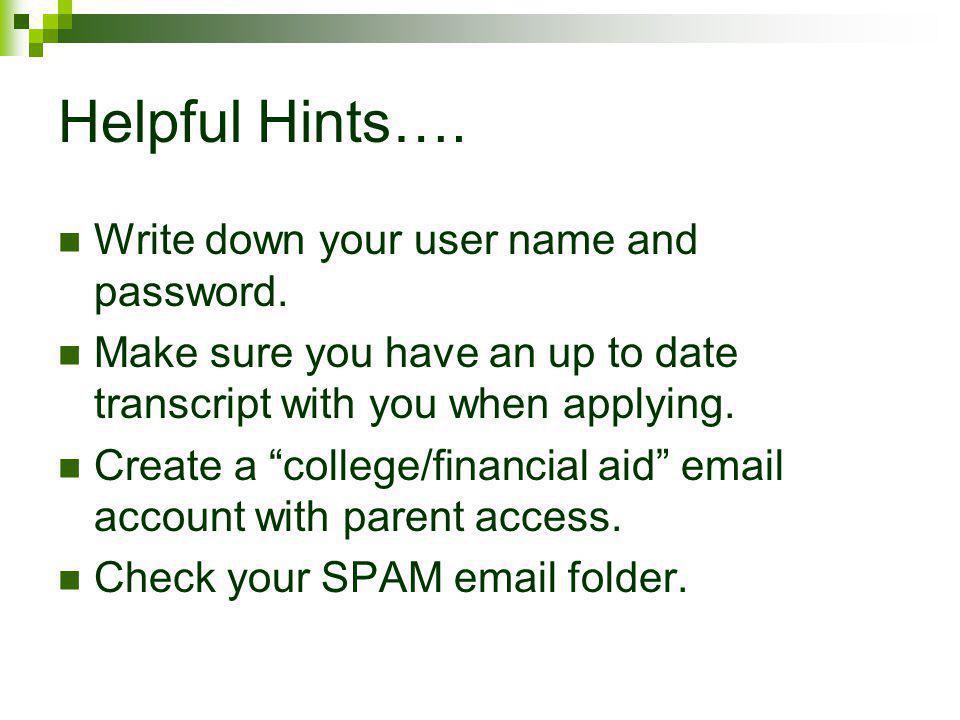 Helpful Hints…. Write down your user name and password.